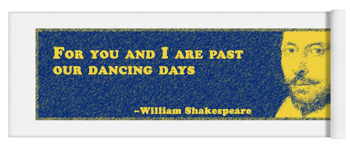 For Yoga Mat featuring the digital art For You #shakespeare #shakespearequote by TintoDesigns