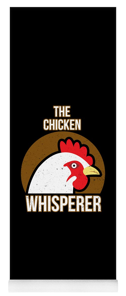 Chicken Yoga Mat featuring the digital art Chicken Whisperer by Passion Loft