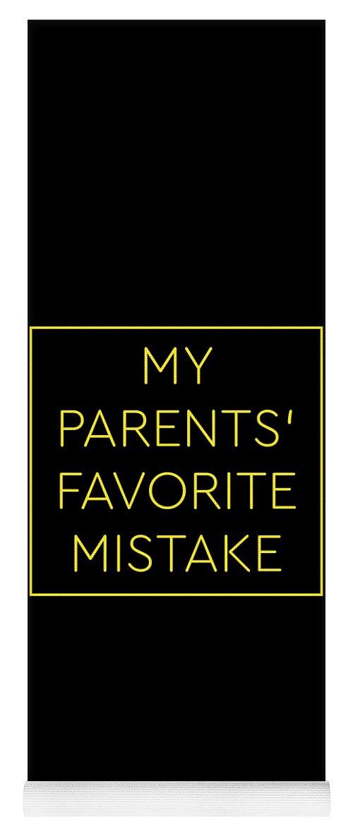Favorite-child Yoga Mat featuring the digital art Favorite Child My Parents Favorite Mistake Gift by Festivalshirt