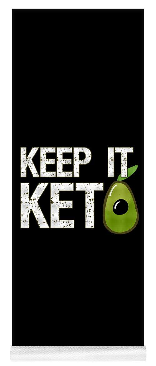 Dietitians Yoga Mat featuring the digital art Keep It Keto by Flippin Sweet Gear