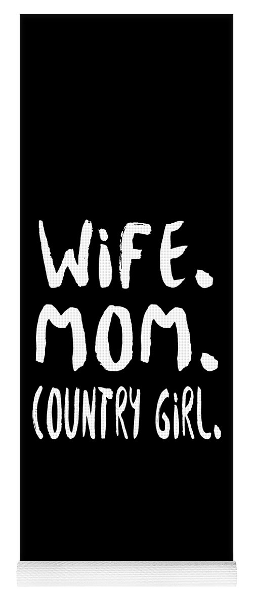 Mom Yoga Mat featuring the digital art Wife Mom Country Girl by Passion Loft