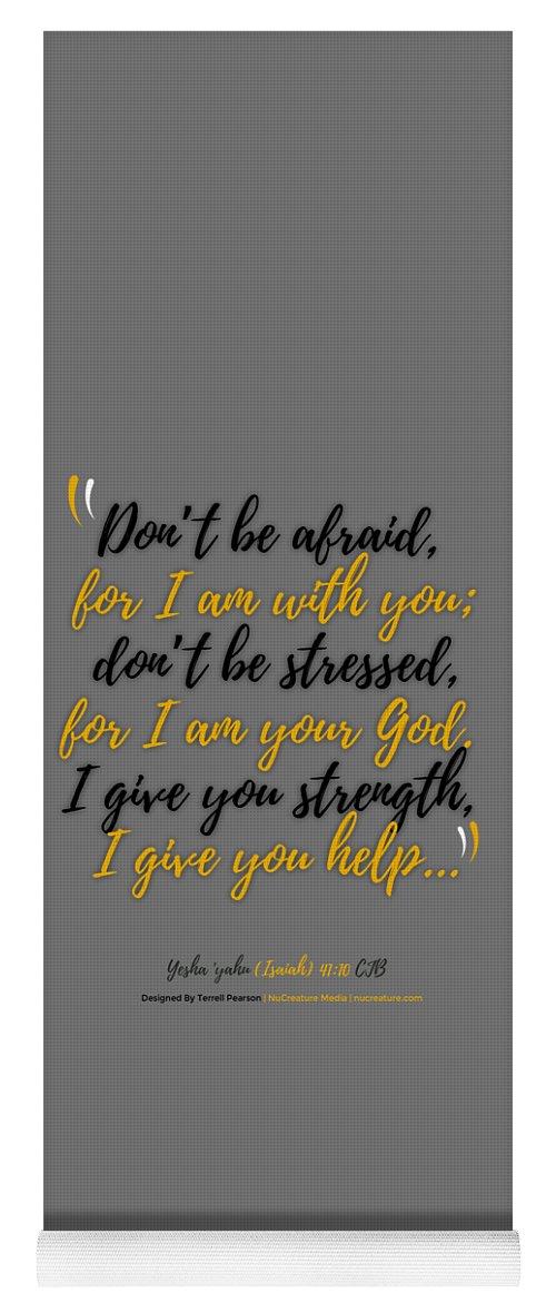 Scripture Yoga Mat featuring the digital art Isaiah 41 Don't Be Afraid by Terrell Pearson