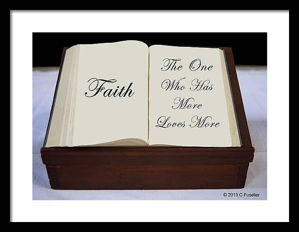 Faith Framed Print featuring the photograph Faith by Cecil Fuselier