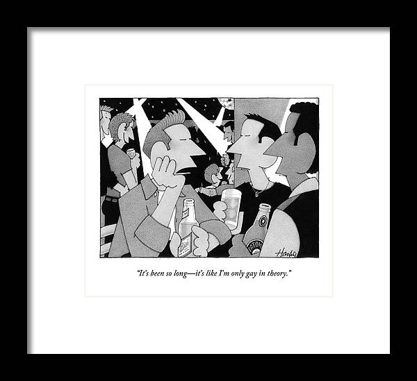 Disco Framed Print featuring the drawing It's Been So Long - It's Like I'm Only Gay by William Haefeli