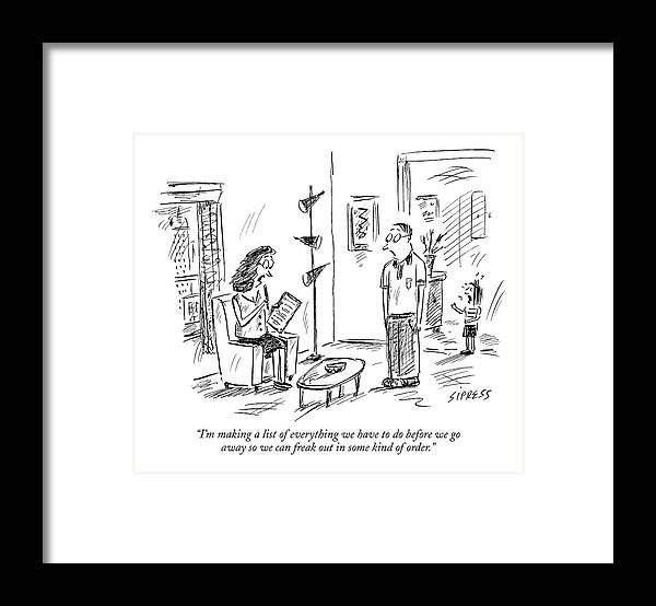 Vacations Leisure Problems Relationships Relaxation  (woman Talking To Her Husband About Vacation Plans.) 121208 Dsi David Sipress Framed Print featuring the drawing I'm Making A List Of Everything by David Sipress