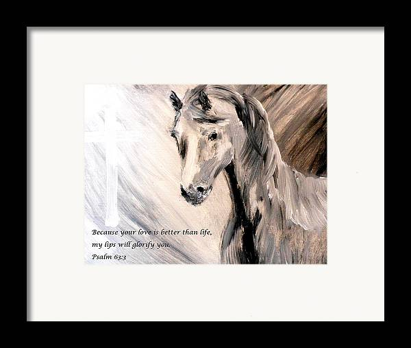 Because Your Love Is Better Than Life My Lips Will Glorify You Framed Print featuring the painting God Is Love by Amanda Dinan