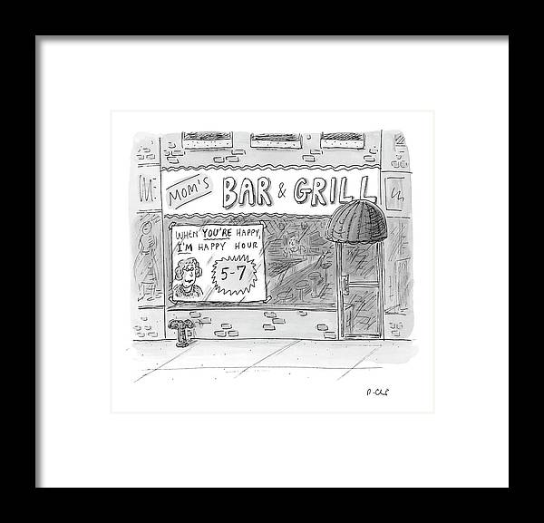 Relationships Word Play Dining Drinking Alcohol Mother's Day Retail  (sign In Mom's Bar And Grill Reads Framed Print featuring the drawing New Yorker May 15th, 2006 by Roz Chast