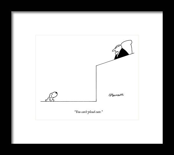 Dogs Framed Print featuring the drawing You Can't Plead Cute by Charles Barsotti