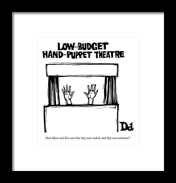 Religion The Bible Entertainment   (puppet Theatre Titled Framed Print featuring the drawing And Adam And Eve Saw That They Were Naked by Drew Dernavich