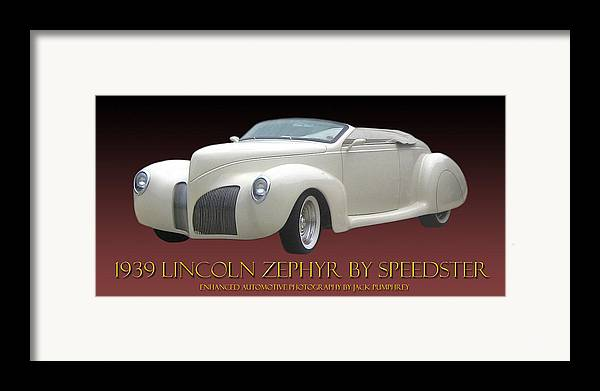 1939 Lincoln Zephyr Replicar By Speedster Framed Print featuring the photograph 1939 Lincoln Zephyr Poster by Jack Pumphrey