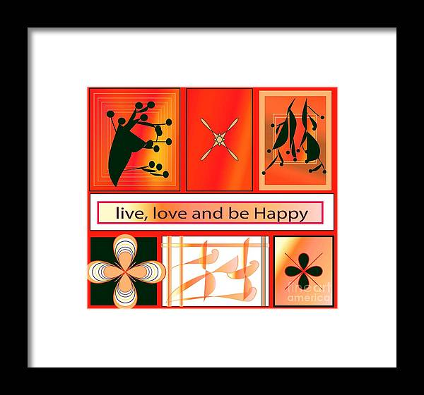 Design Framed Print featuring the digital art Live Love And Be Happy by Iris Gelbart
