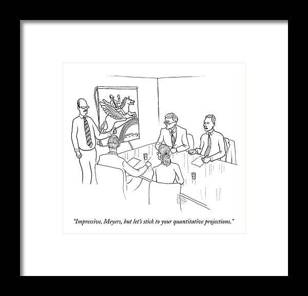 Art Framed Print featuring the drawing Impressive, Meyers, But Let's Stick by Paul Noth