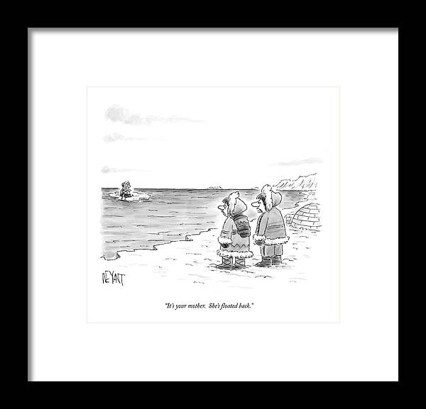 Marriage Framed Print featuring the drawing It's Your Mother. She's Floated Back by Christopher Weyant