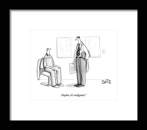 Doctor Framed Print featuring the drawing Anyhoo, It's Malignant by Julia Suits