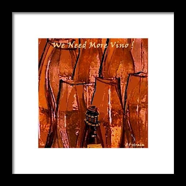Fineartamerica.com Framed Print featuring the painting We Need More Vino by Diane Strain
