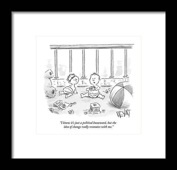 Babies Framed Print featuring the drawing I Know It's Just A Political Buzzword by Christopher Weyant