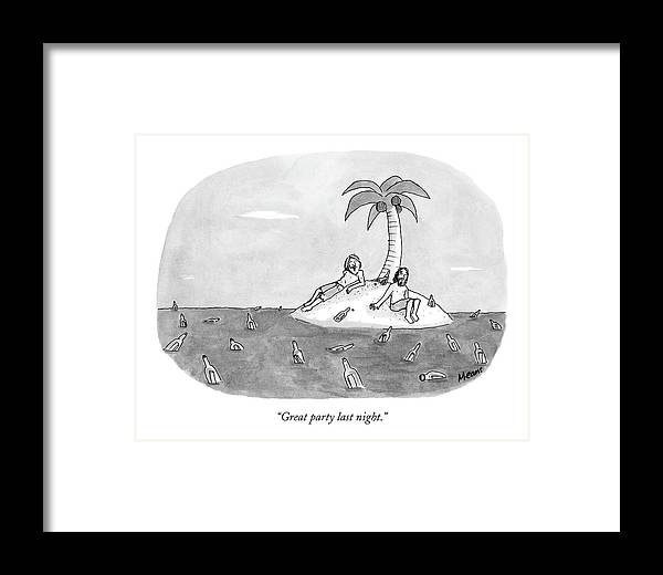 Rescue Drinking Alcohol  Sme Sam Means (two Men On A Desert Island Surrounded By Bottles.) 120672 Framed Print featuring the drawing Great Party Last Night by Sam Means