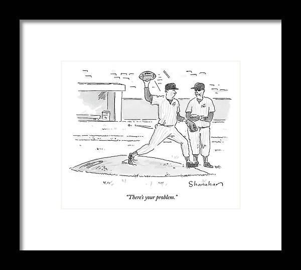 Sports Framed Print featuring the drawing There's Your Problem by Danny Shanahan