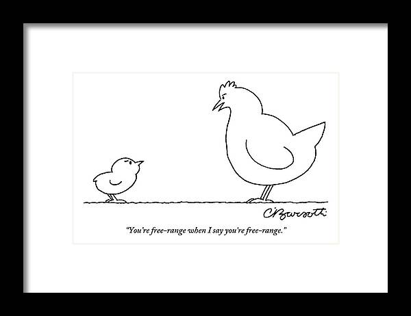 Free-range Framed Print featuring the drawing A Chicken Tells Her Baby Chick by Charles Barsotti