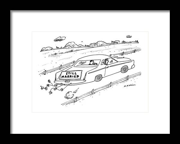 (a Couple Driving A Car With A Sign On The Back Of The Car.) Marriage Framed Print featuring the drawing A Couple Driving A Car With A Still Married Sign by Michael Maslin