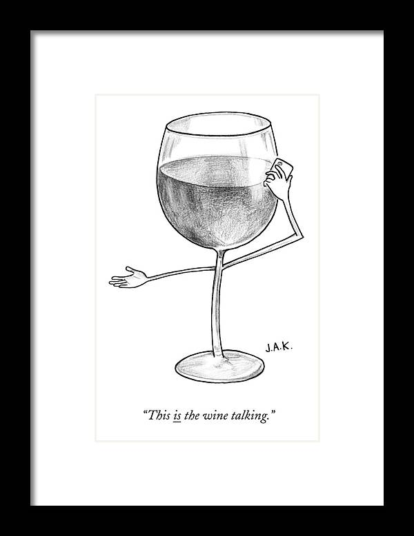 Wine Framed Print featuring the drawing A Glass Of Red Wine Speaks On The Phone by Jason Adam Katzenstein