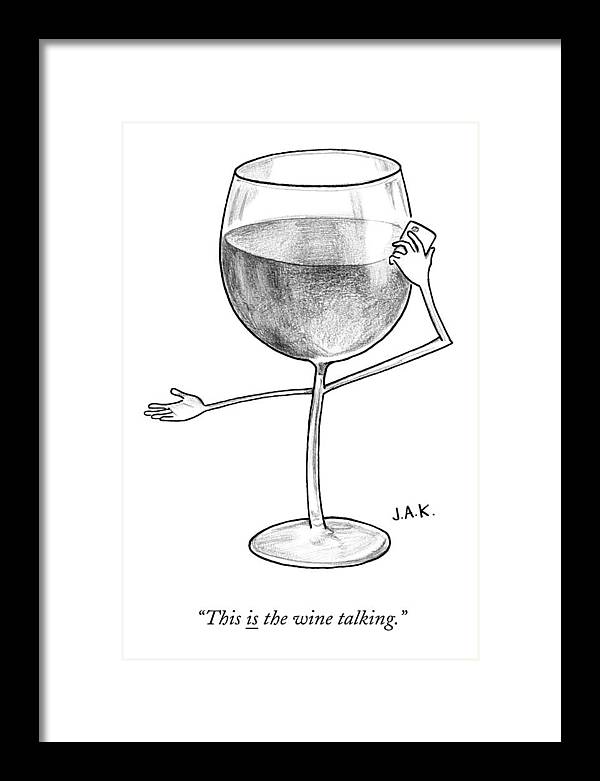 A Glass Of Red Wine Speaks On The Phone by Jason Adam Katzenstein