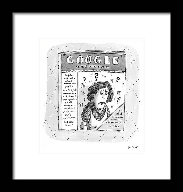 Google Framed Print featuring the drawing A Magazine Titled Google Magazine by Roz Chast