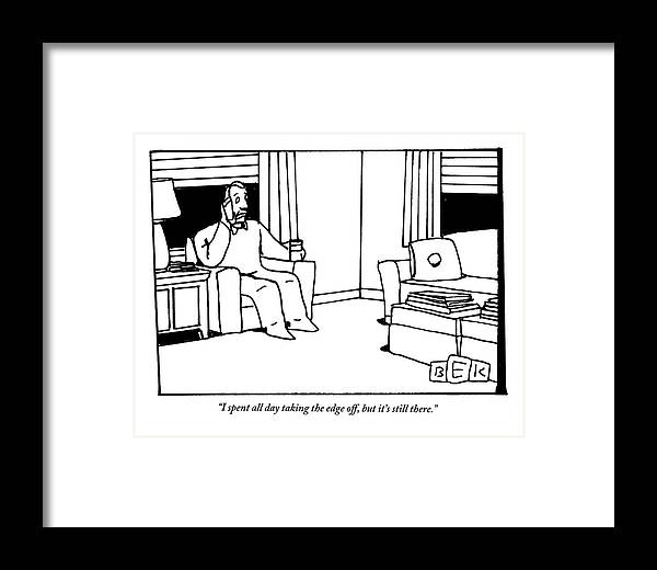 Drink Framed Print featuring the drawing A Man, Holding A Glass Of Wine, Sitting In An by Bruce Eric Kaplan