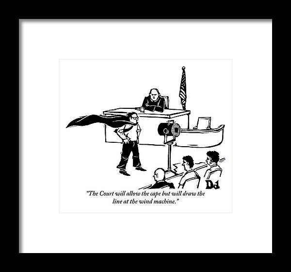 Law Framed Print featuring the drawing A Man Is Seen Wearing A Cape Next To A Wind by Drew Dernavich