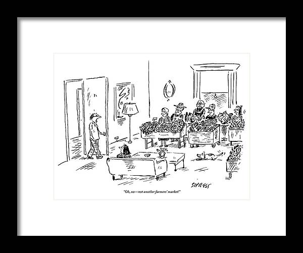 Husbands Coming Home Framed Print featuring the drawing A Man Walks Into His Home To Find A Farmers by David Sipress