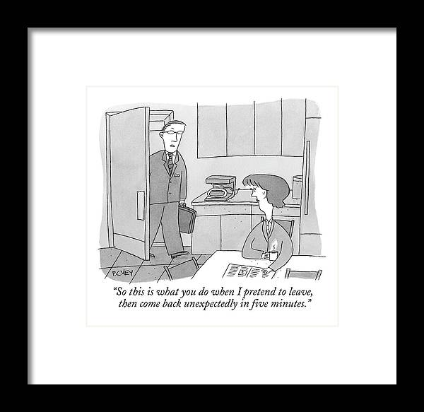 Cheating Framed Print featuring the drawing A Man Walks Into His Kitchen by Peter C. Vey