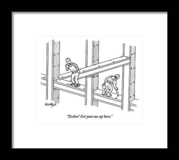 Escher! Get Your Ass Up Here. Framed Print featuring the drawing Escher Get Your Ass Up Here by Robert Leighton