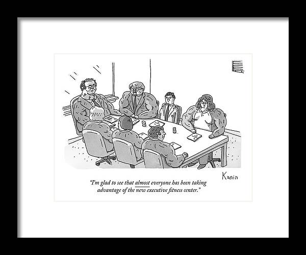 Gym Framed Print featuring the drawing A Normally Sized Man Sits At A Board Meeting Full by Zachary Kanin