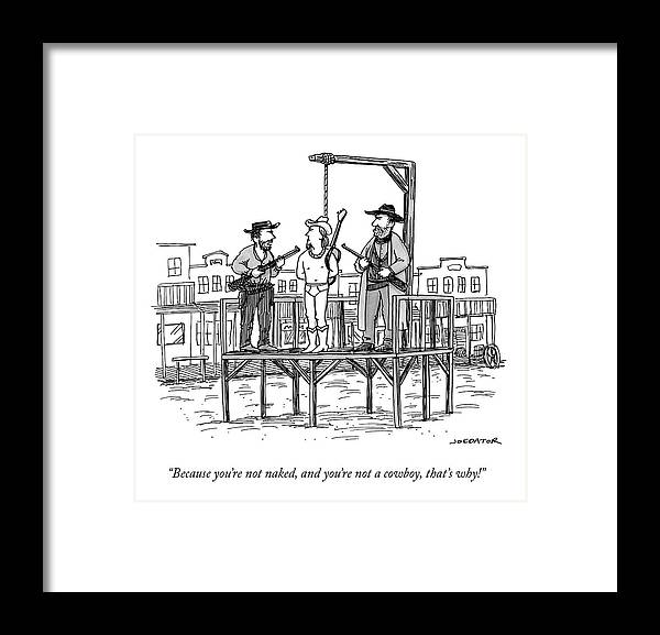 Because You're Not Naked Framed Print featuring the drawing A Wild West Sheriff And Deputy Are About To Hang by Joe Dator