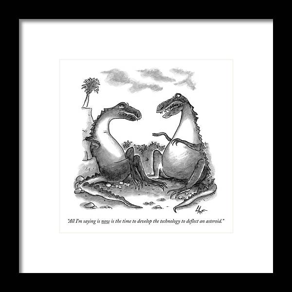Dinosaurs Framed Print featuring the drawing All I'm Saying Is Now Is The Time To Develop  by Frank Cotham