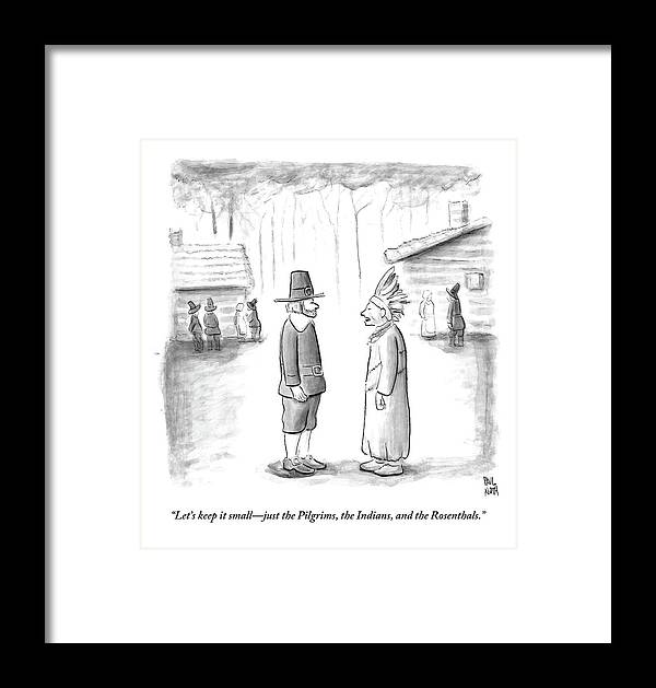 Thanksgiving Framed Print featuring the drawing An Indian Chief Speaks To A Pilgrim by Paul Noth