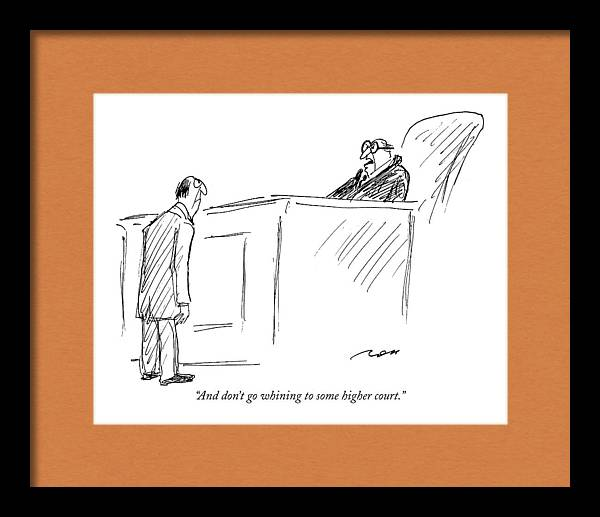 And Don't Go Whining To Some Higher Court by Al Ross