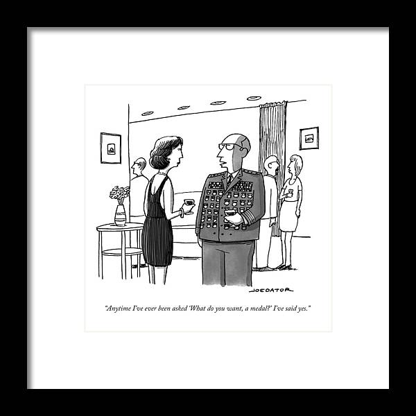 General Framed Print featuring the drawing Anytime I've Ever Been Asked 'what Do You Want by Joe Dator