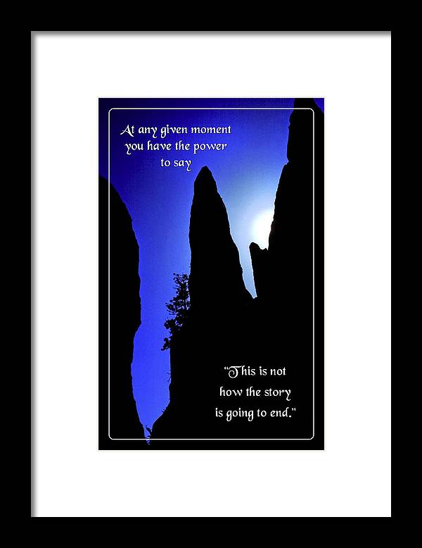 Quotation Framed Print featuring the photograph At Any Given Moment by Mike Flynn