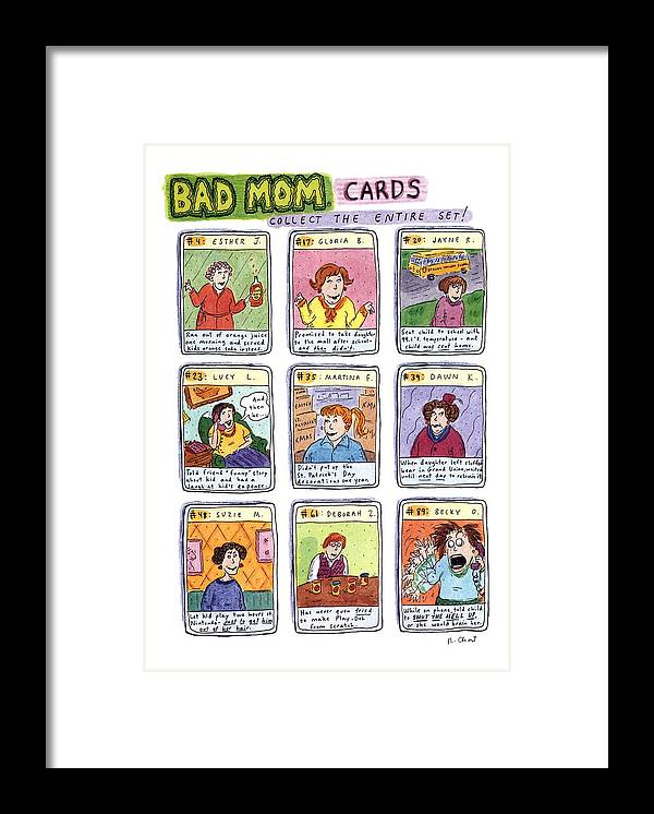 Title: Bad Mom Cards Framed Print featuring the drawing Bad Mom Cards Collect The Whole Set by Roz Chast