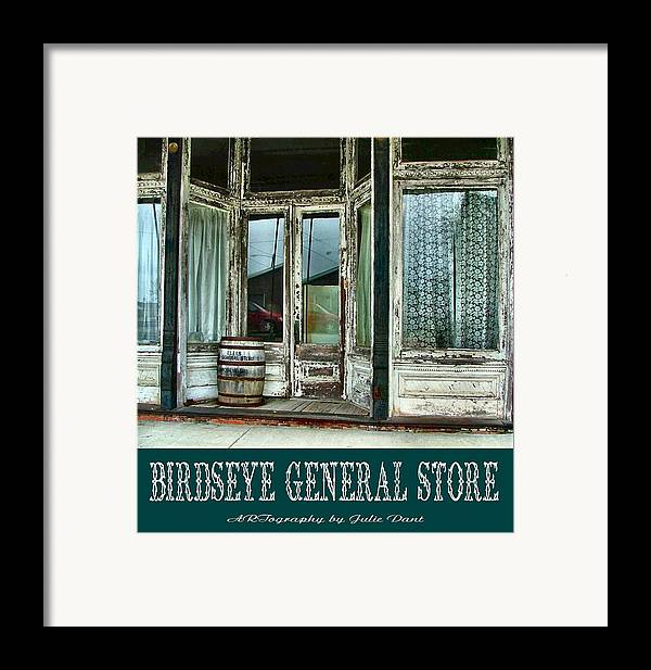 Birdseye Framed Print featuring the photograph Birdseye General Store by Julie Dant
