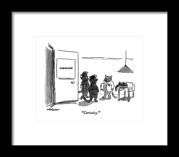 Cat Coroner Says To Cat Policemen Framed Print featuring the drawing Curiosity by James Stevenson