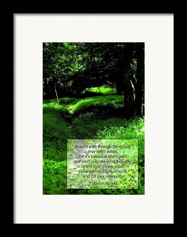 Quotation Framed Print featuring the photograph Cut Your Own Path by Mike Flynn