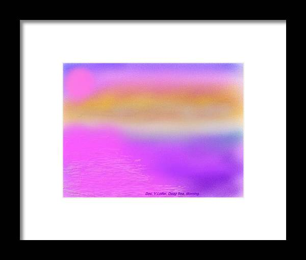 Morning.sky.sea.fog.coilors.mounts.water.reflection.sun Framed Print featuring the digital art Dead Sea .morning by Dr Loifer Vladimir