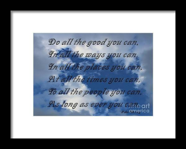Do All The Good You Can Framed Print featuring the photograph Do All the Good You Can by Barbara Griffin