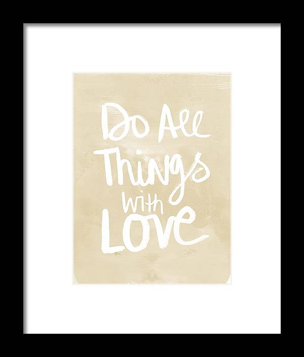 Do All Things With Love Framed Print featuring the painting Do All Things With Love- Inspirational Art by Linda Woods