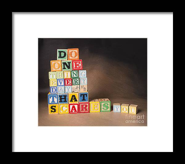 Do One Thing Every Day That Scares You Framed Print featuring the photograph Do One Thing Every Day That Scares You by Art Whitton