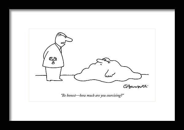 Fitness Medical Exercise Doctors  (doctor To Patient Who Appears To Be A Blob With Glasses.) 122117 Cba Charles Barsotti Framed Print featuring the drawing Doctor To Patient Who Appears To Be A Blob by Charles Barsotti