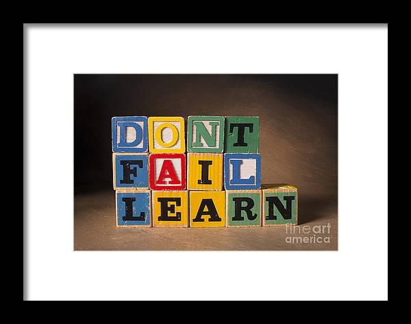 Don't Fail Learn Framed Print featuring the photograph Dont Fail Learn by Art Whitton