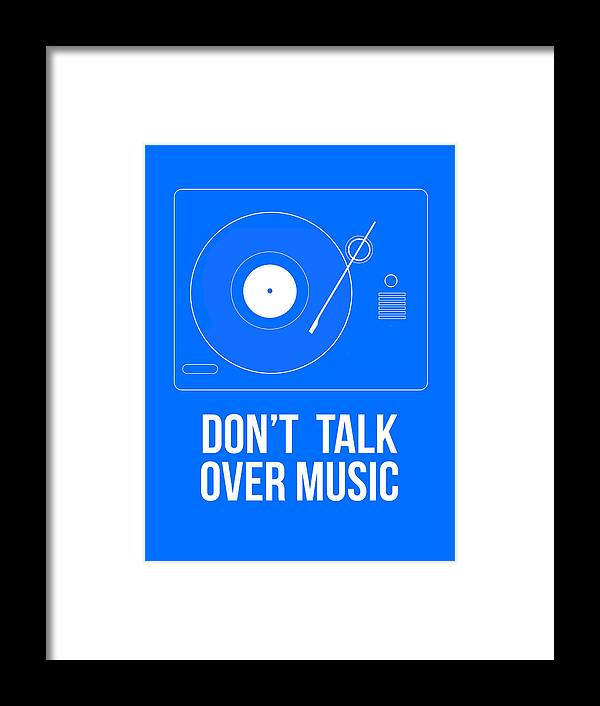 Quotes Framed Print featuring the digital art Don't Talk Over Music Poster by Naxart Studio